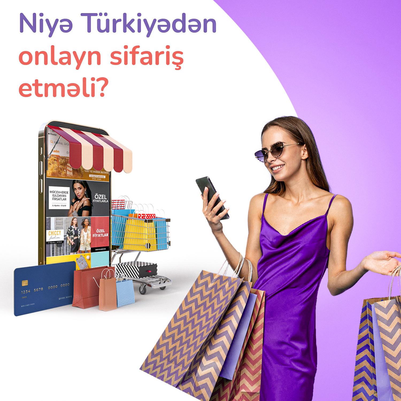 Niyə Türkiyədən online sifariş etməli?
